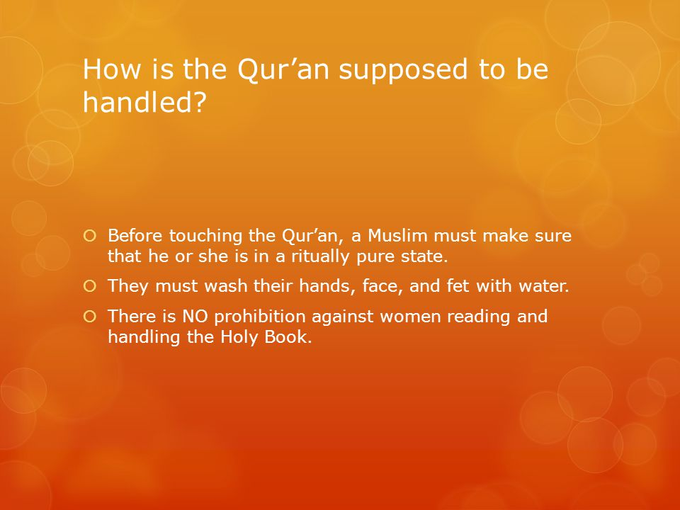 How is the Qur'an supposed to be handled.