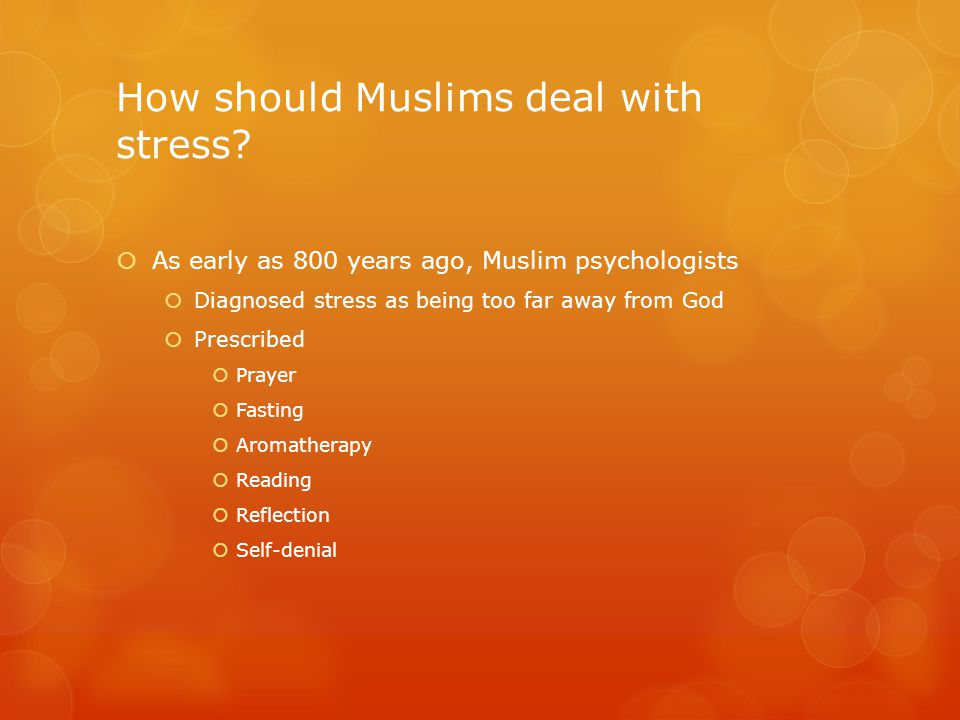 How should Muslims deal with stress.