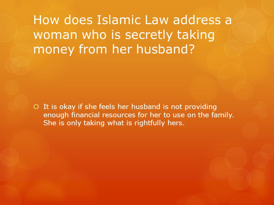 How does Islamic Law address a woman who is secretly taking money from her husband.