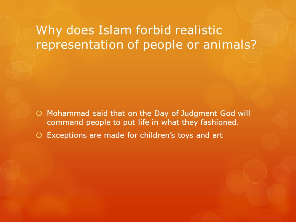 Why does Islam forbid realistic representation of people or animals.
