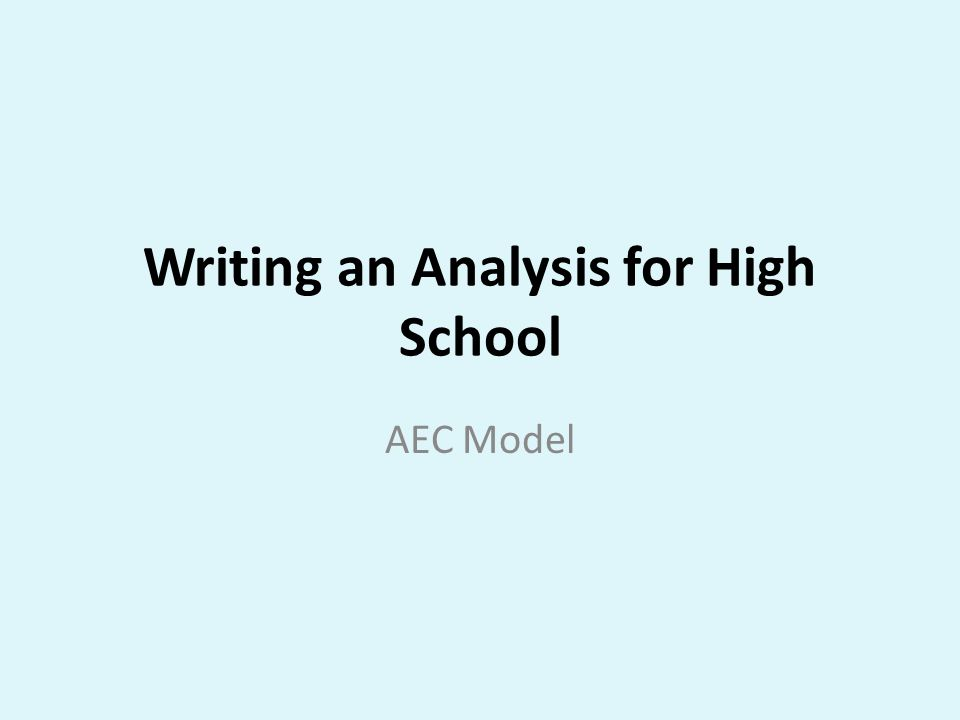 Writing an Analysis for High School AEC Model