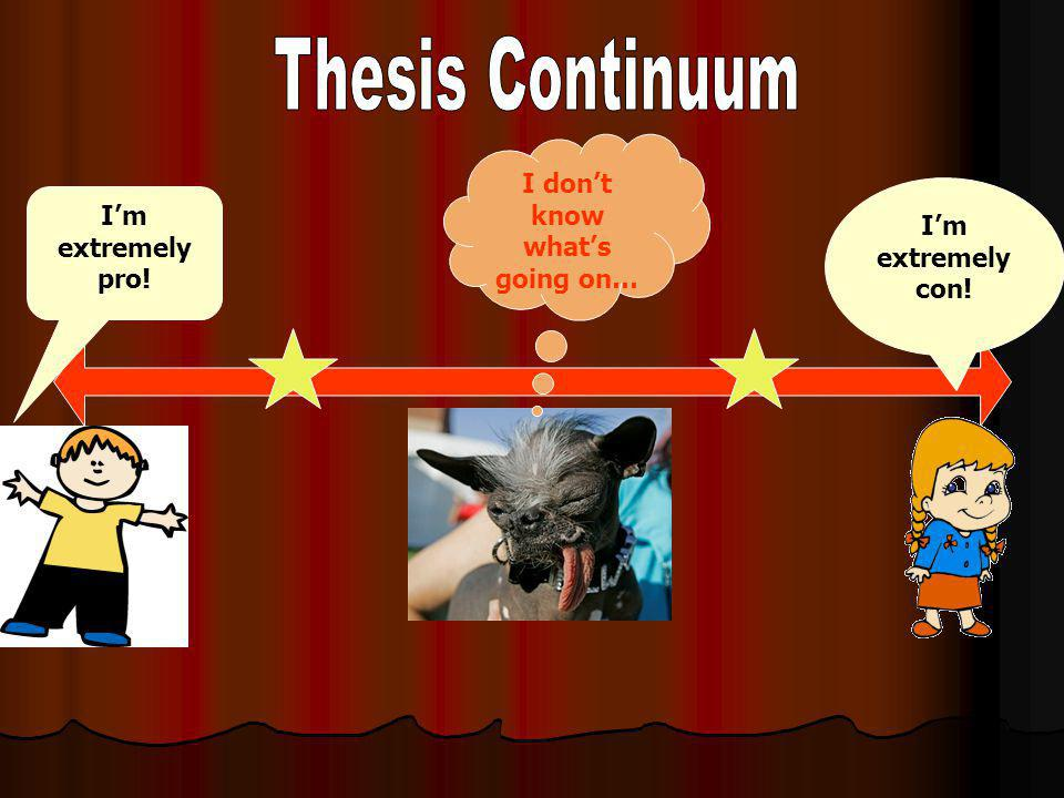 A good thesis may acknowledge the opposing argument A good thesis allows the writer to show understanding of the complexity of the issue and knowledge of information on both sides of the issue.