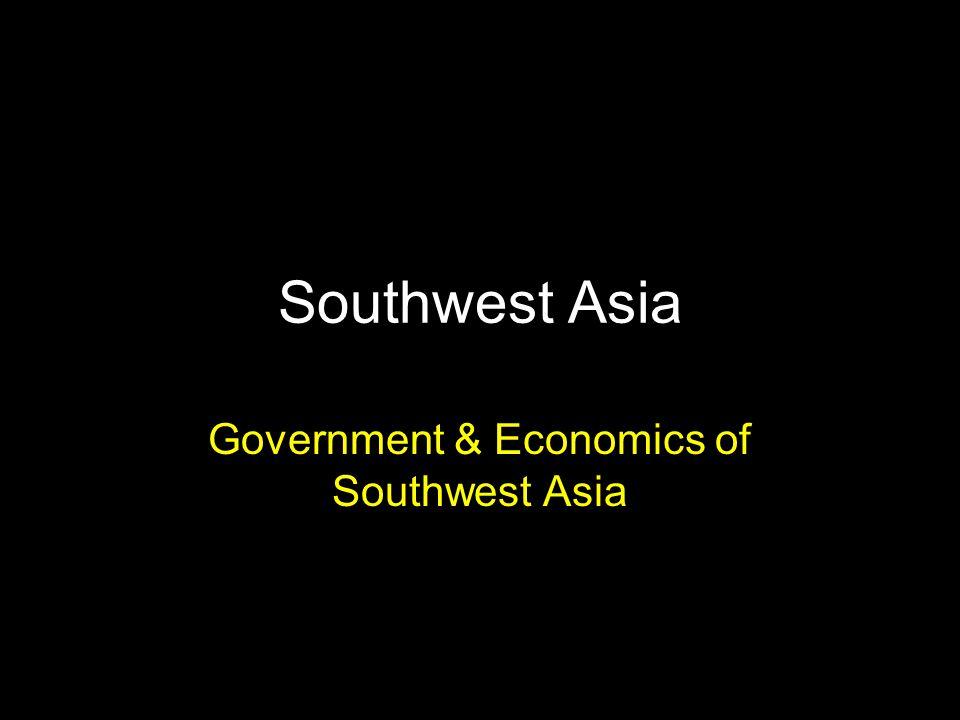 Southwest Asia Government & Economics of Southwest Asia