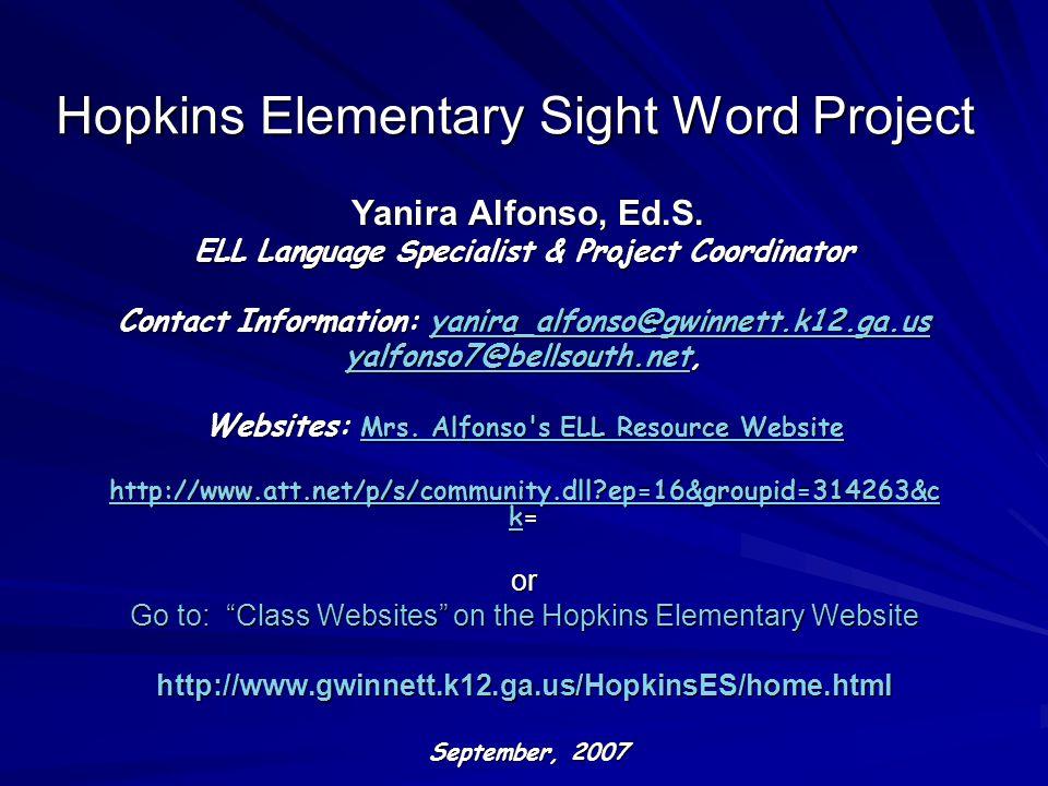 Hopkins Elementary Sight Word Project Yanira Alfonso, Ed.S.