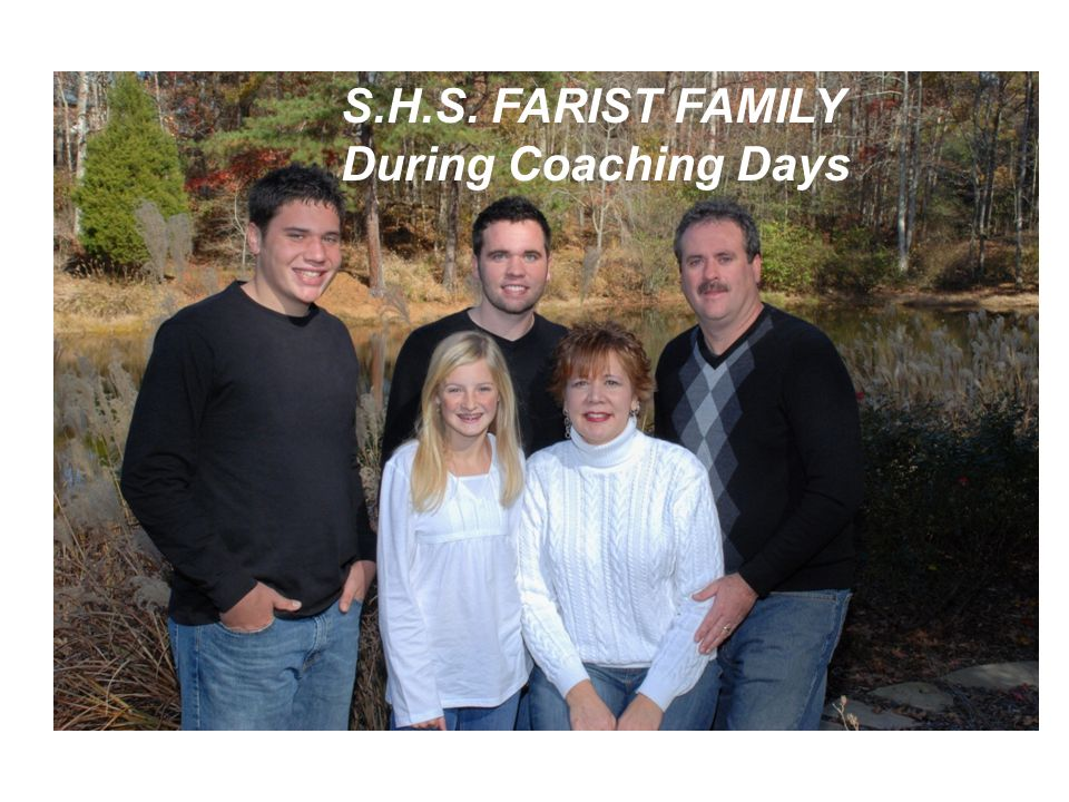 S.H.S. FARIST FAMILY During Coaching Days