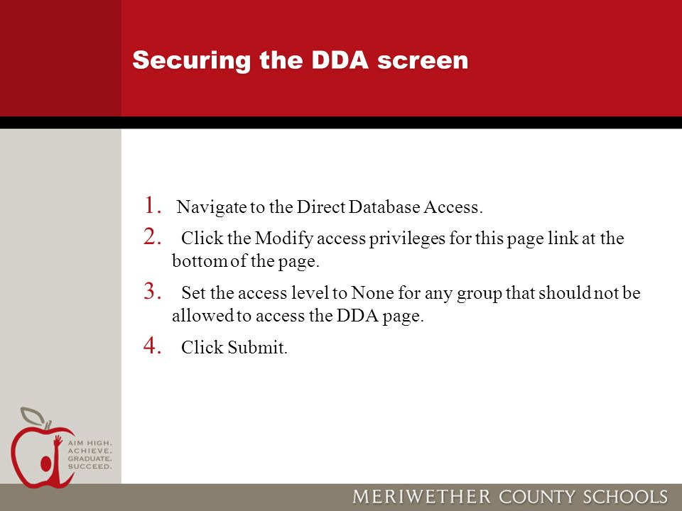 Securing the DDA screen 1. Navigate to the Direct Database Access. 2. Click the Modify access privileges for this page link at the bottom of the page.