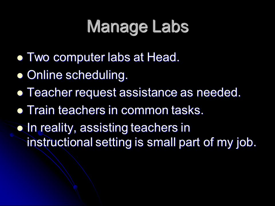 Manage Labs Two computer labs at Head. Two computer labs at Head.