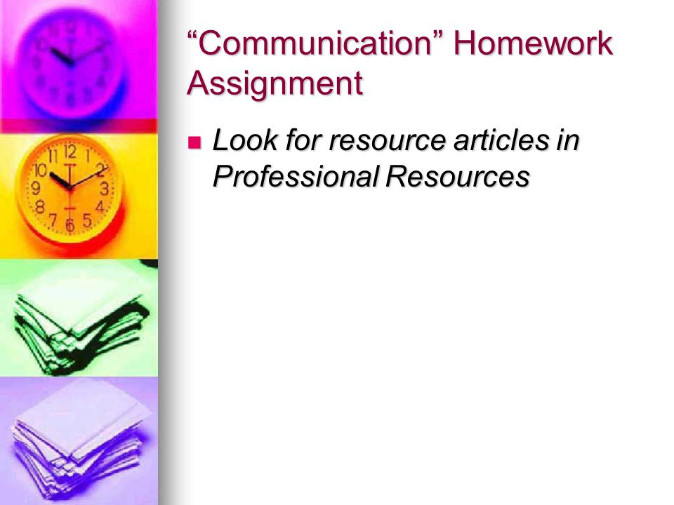 Communication Homework Assignment Look for resource articles in Professional Resources Look for resource articles in Professional Resources