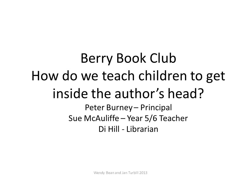 Berry Book Club How do we teach children to get inside the author's head.
