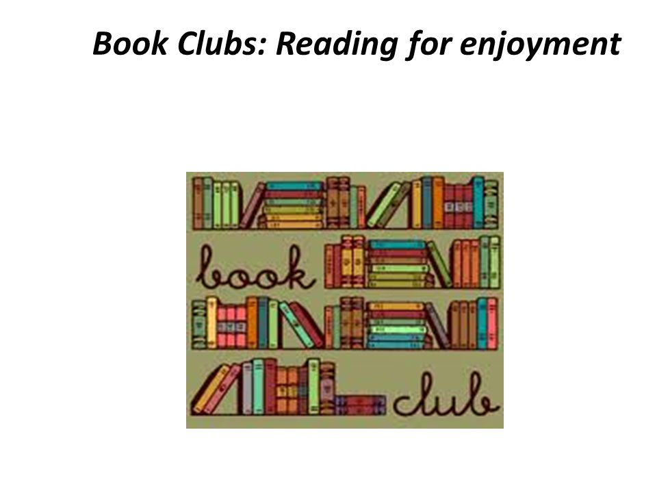 Book Clubs: Reading for enjoyment