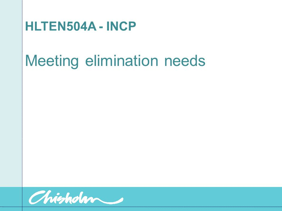 HLTEN504A - INCP Meeting elimination needs