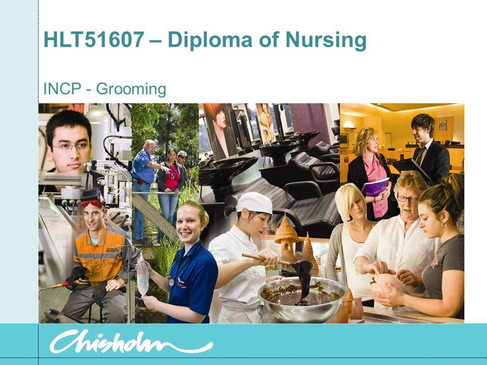 HLT51607 – Diploma of Nursing INCP - Grooming
