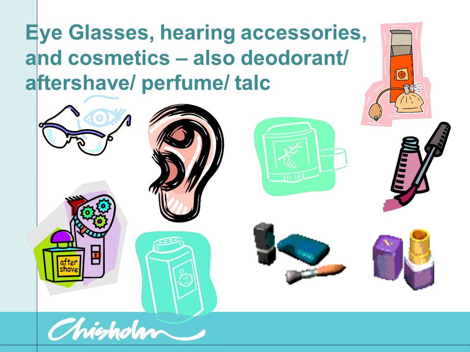Eye Glasses, hearing accessories, and cosmetics – also deodorant/ aftershave/ perfume/ talc
