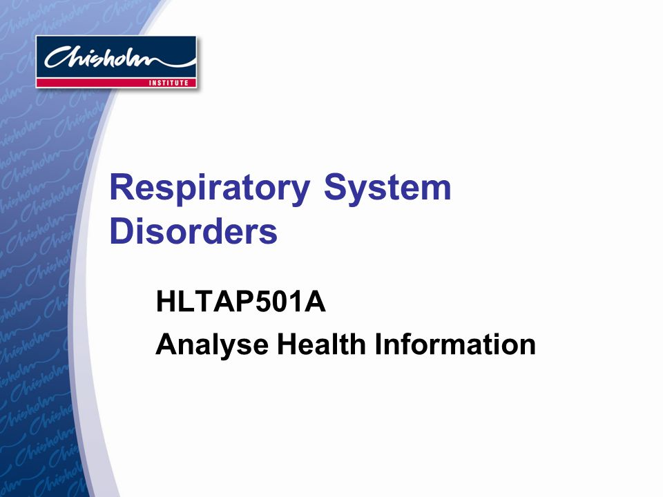 Respiratory System Disorders HLTAP501A Analyse Health Information