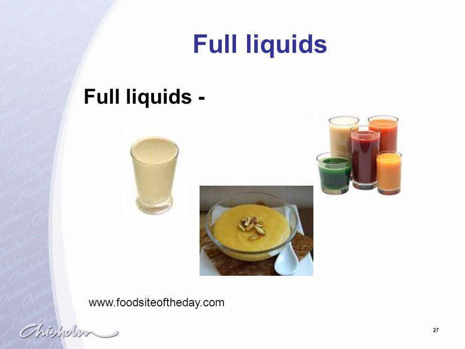27 Full liquids Full liquids - www.foodsiteoftheday.com
