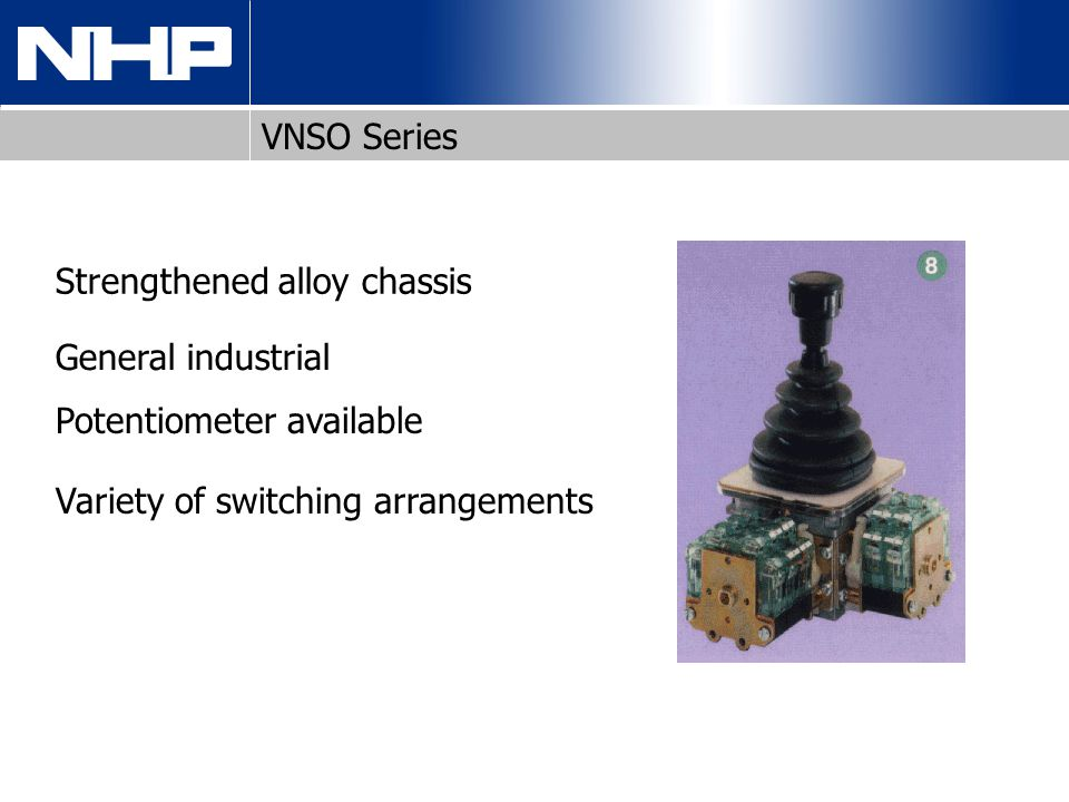 VNSO Series General industrial Potentiometer available Variety of switching arrangements Strengthened alloy chassis