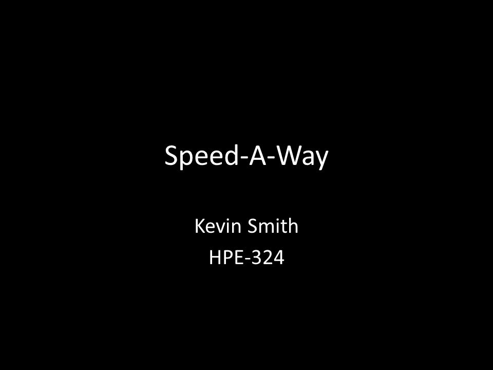 Speed-A-Way Kevin Smith HPE-324