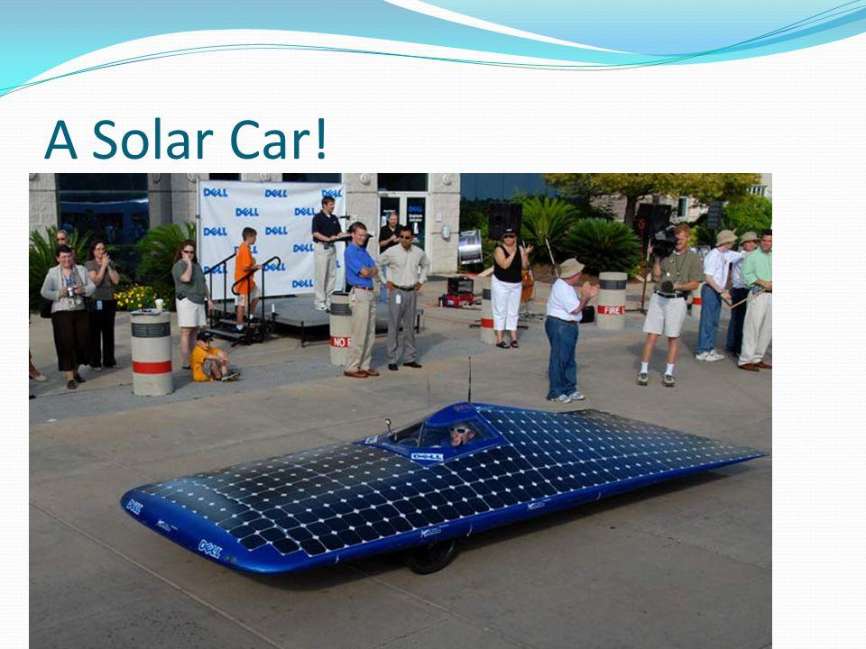 A Solar Car!