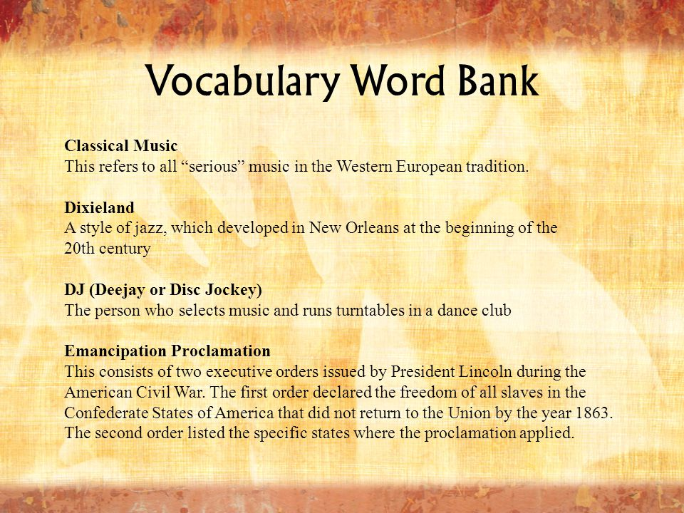 """Vocabulary Word Bank Classical Music This refers to all """"serious"""" music in the Western European tradition. Dixieland A style of jazz, which developed"""