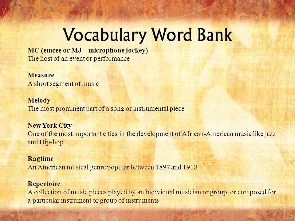 Vocabulary Word Bank Rock and Roll A genre of popular music that evolved in the United States in the late 1940s and early 1950s Scratching A DJ technique used to produce distinctive sounds by moving a vinyl record back and forth on a turntable Secular Non-sacred, non-religious Shout A performance after a church service that happened in an open area and involved soloists shouting out praises and urging the group on with their singing and chanting Solo One featured singer or instrumentalist