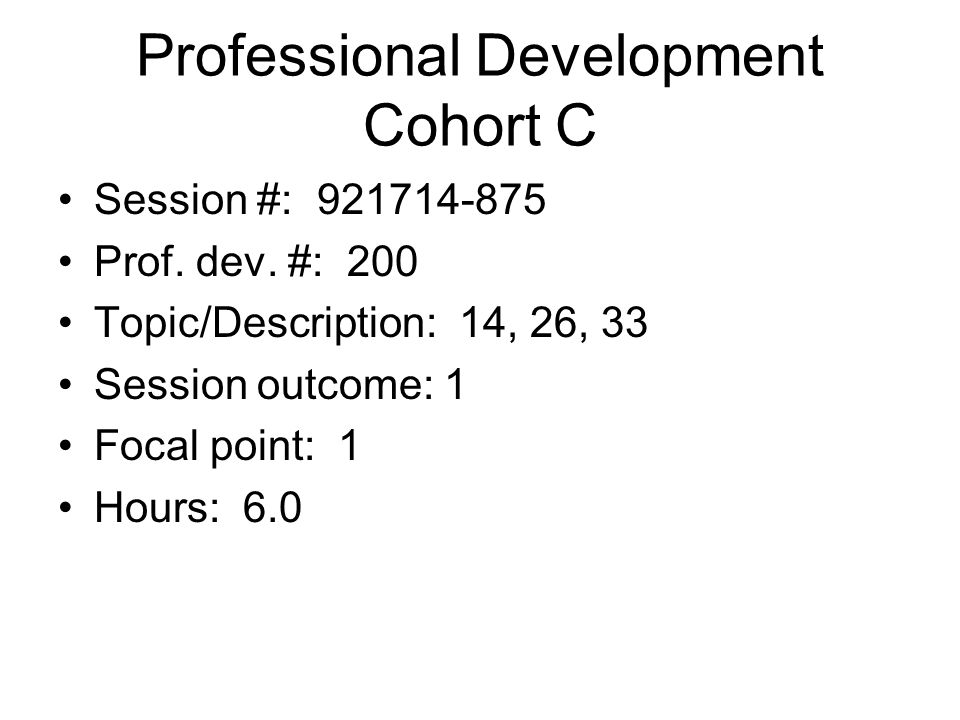 Professional Development Cohort B Session #: Prof.