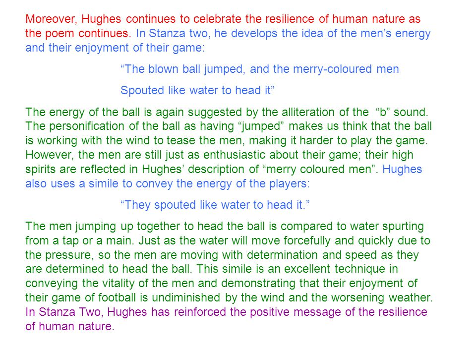 Moreover, Hughes continues to celebrate the resilience of human nature as the poem continues.