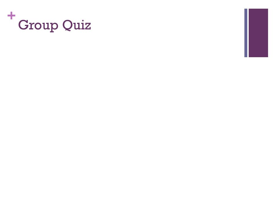 + Group Quiz