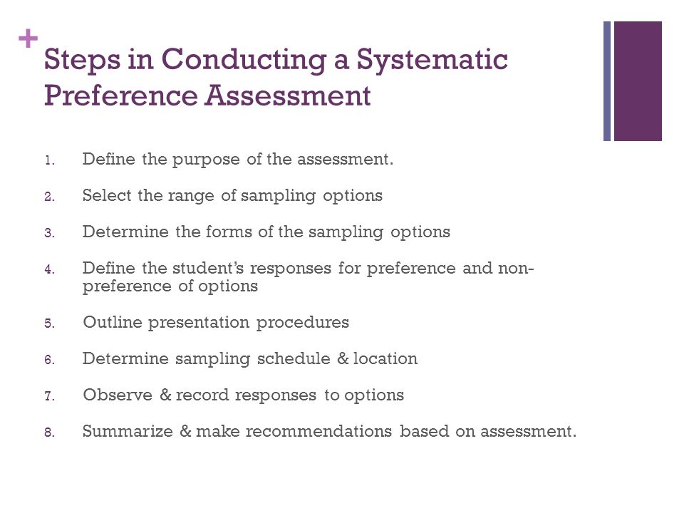 + Steps in Conducting a Systematic Preference Assessment 1.
