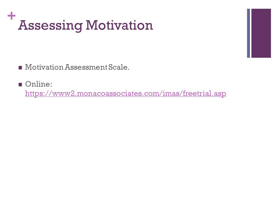 + Assessing Motivation Motivation Assessment Scale.