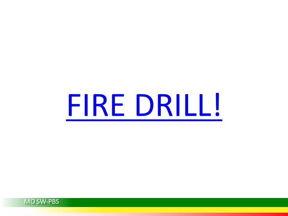 FIRE DRILL! MO SW-PBS