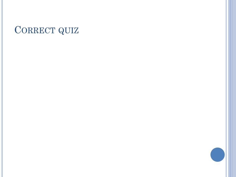 C ORRECT QUIZ
