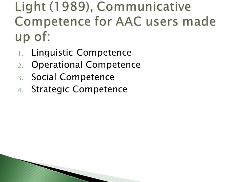1. Linguistic Competence 2. Operational Competence 3. Social Competence 4. Strategic Competence