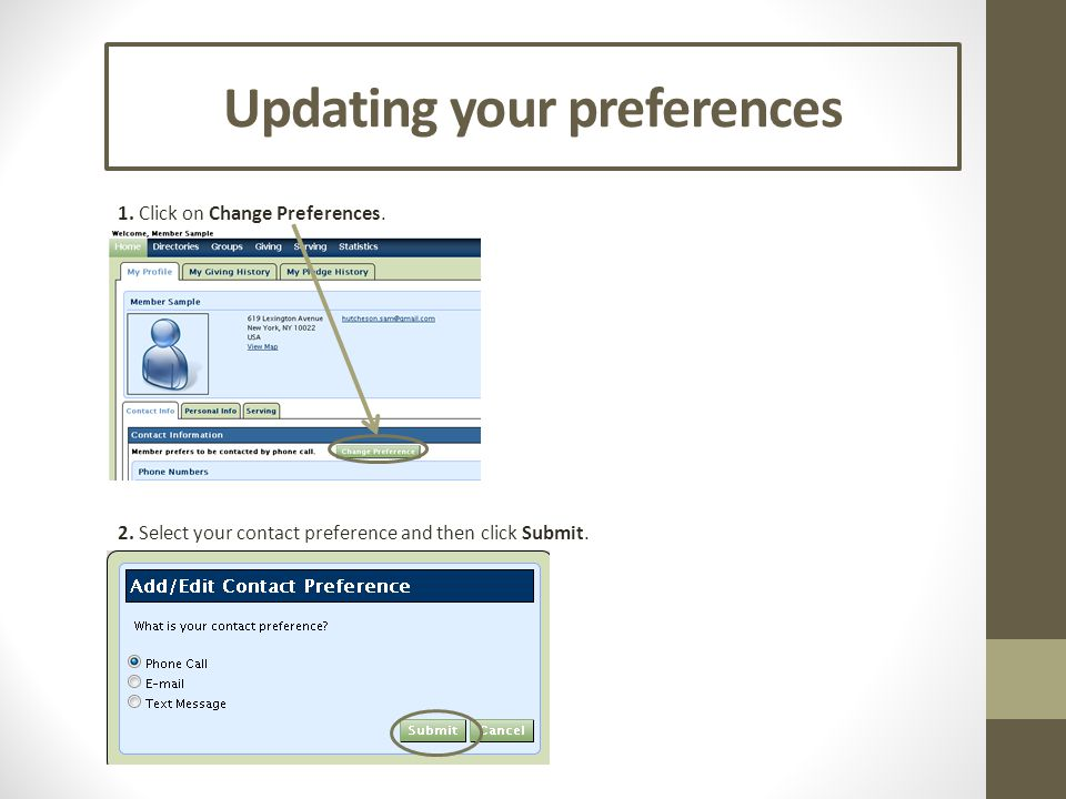 Updating your preferences 1. Click on Change Preferences. 2. Select your contact preference and then click Submit.