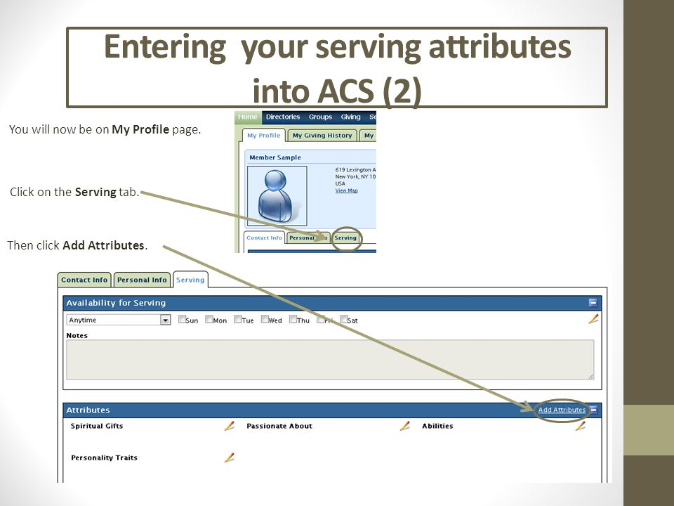 Entering your serving attributes into ACS (2) You will now be on My Profile page. Then click Add Attributes. Click on the Serving tab.