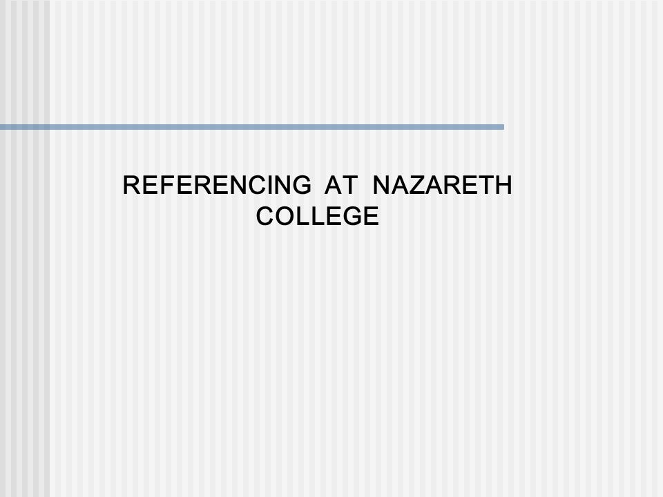 REFERENCING AT NAZARETH COLLEGE