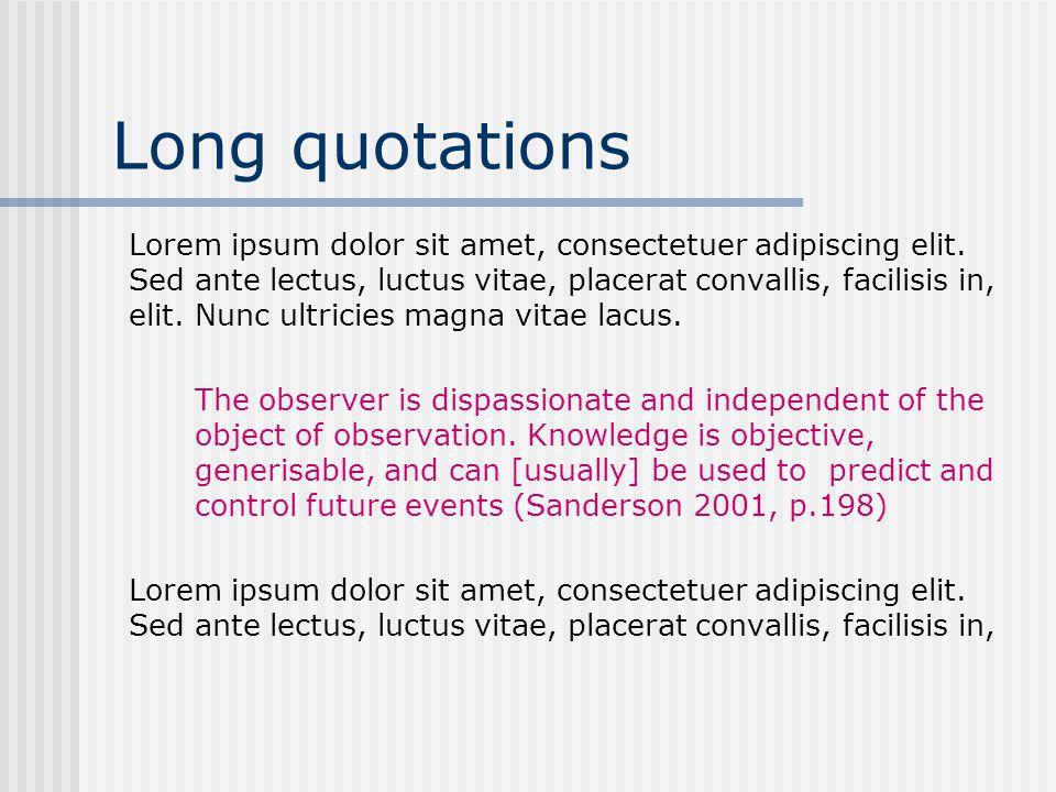 Long quotations Lorem ipsum dolor sit amet, consectetuer adipiscing elit.