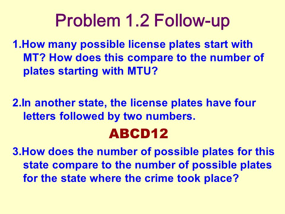 Problem 1.2 Follow-up 1.How many possible license plates start with MT.