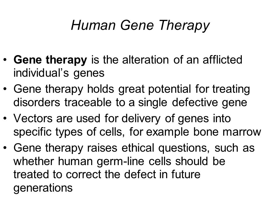Human Gene Therapy Gene therapy is the alteration of an afflicted individual's genes Gene therapy holds great potential for treating disorders traceab