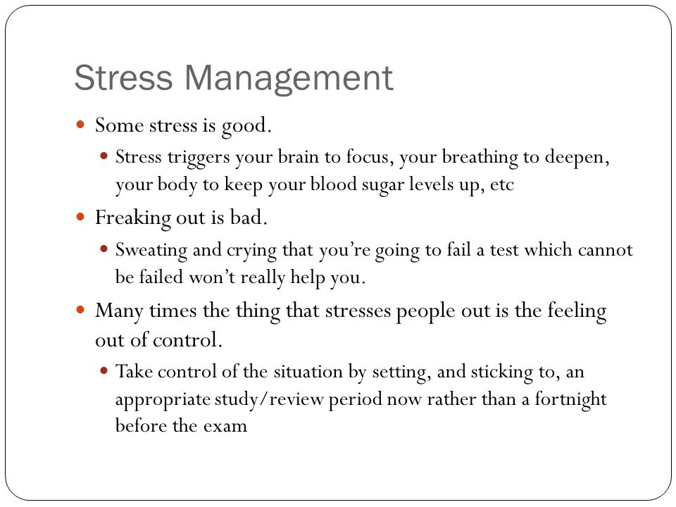 Stress Management Some stress is good.