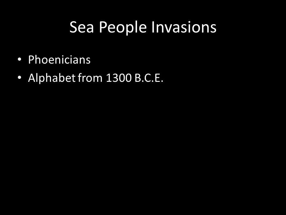 Sea People Invasions Phoenicians Alphabet from 1300 B.C.E.