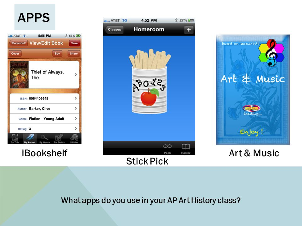 WEBSITES CB AP Art History Course Home Page www.onlinestopwatch.com www.digitalgoonies.com www.smarthistory.khanacademy.org http://www.bergerfoundation.ch/index.html http://vos.ucsb.edu/browse.asp?id=2705 http://edsitement.neh.gov/subject/art-and-culture http://www.artic.edu/cleo/index.html http://arthistoryresources.net/ARTHLinks.html http://www.classroom20.com/profiles/blog/show?id=649749%3ABlogPost%3A177332 http://www.classroom20.com/profiles/blog/show?id=649749%3ABlogPost%3A177332 Best You Tube video clips for teachers by subject Tate glossary http://www.tate.org.uk/collections/glossary/http://www.tate.org.uk/collections/glossary/ Heilbrunn Timeline http://www.metmuseum.org/toah/http://www.metmuseum.org/toah/ What websites do you use in your AP Art History class.