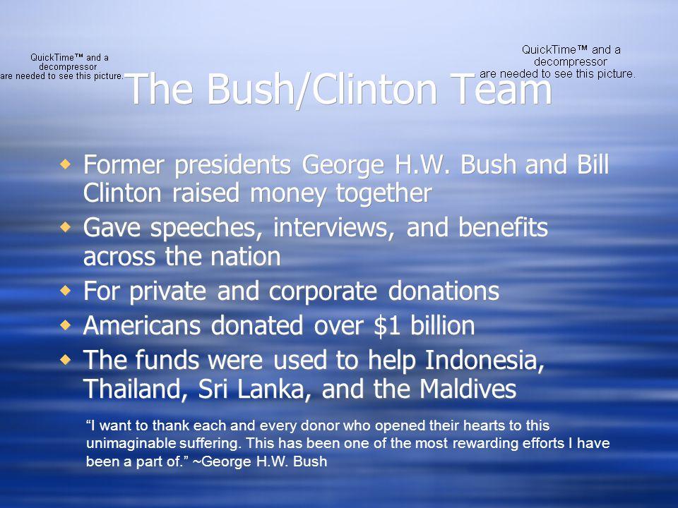 The Bush/Clinton Team  Former presidents George H.W.