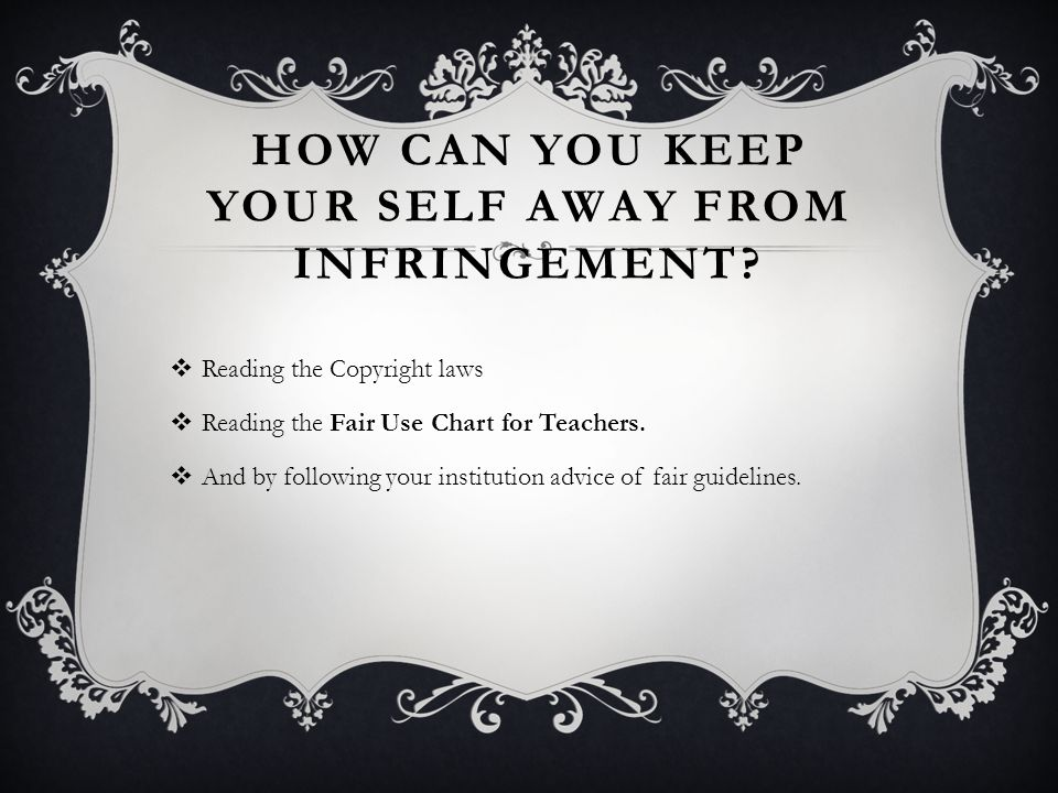HOW CAN YOU KEEP YOUR SELF AWAY FROM INFRINGEMENT.