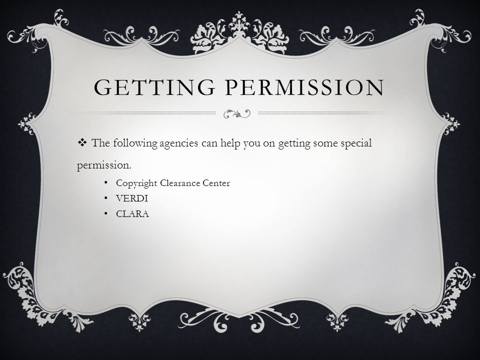 GETTING PERMISSION  The following agencies can help you on getting some special permission.
