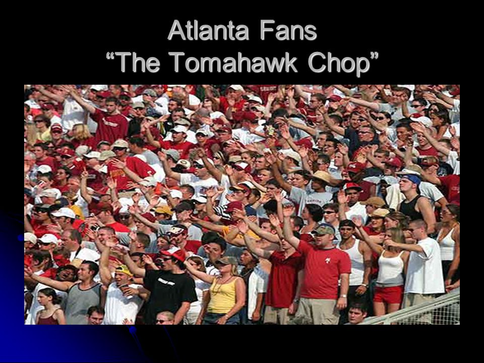 Atlanta Fans The Tomahawk Chop