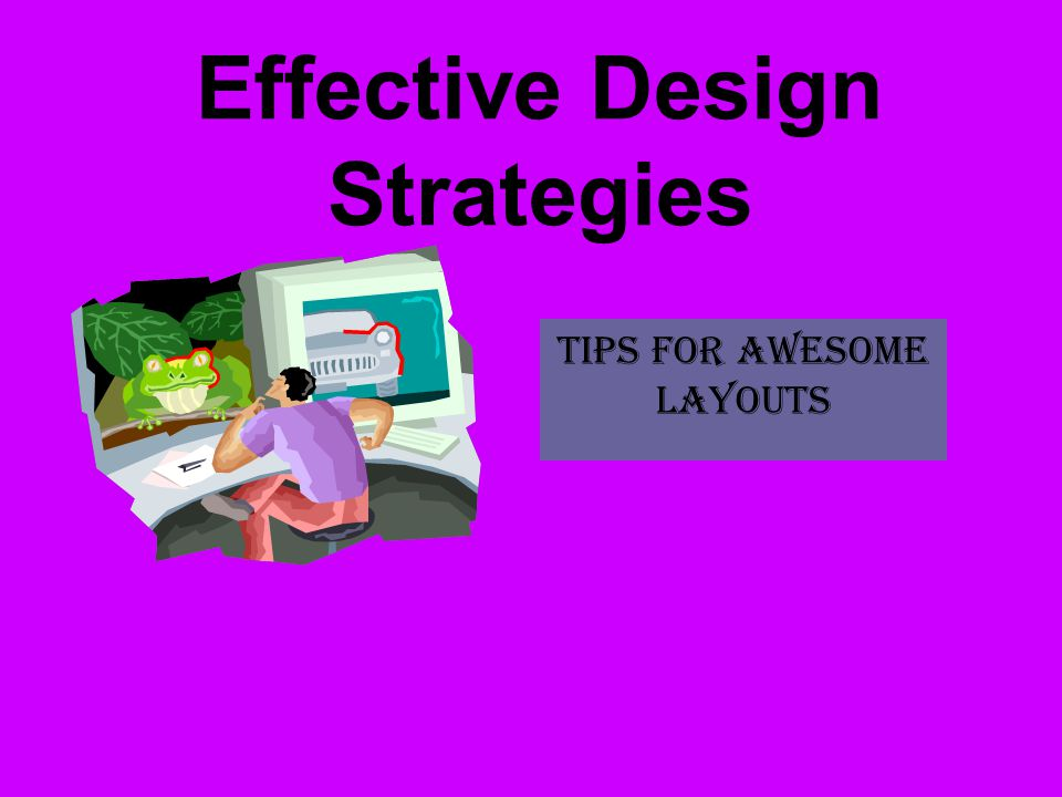 Effective Design Strategies Tips for awesome layouts