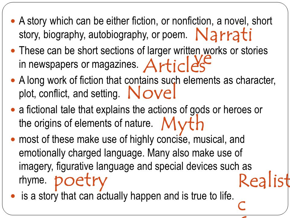 A story which can be either fiction, or nonfiction, a novel, short story, biography, autobiography, or poem. These can be short sections of larger wri