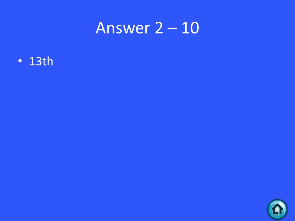Answer 2 – 10 13th