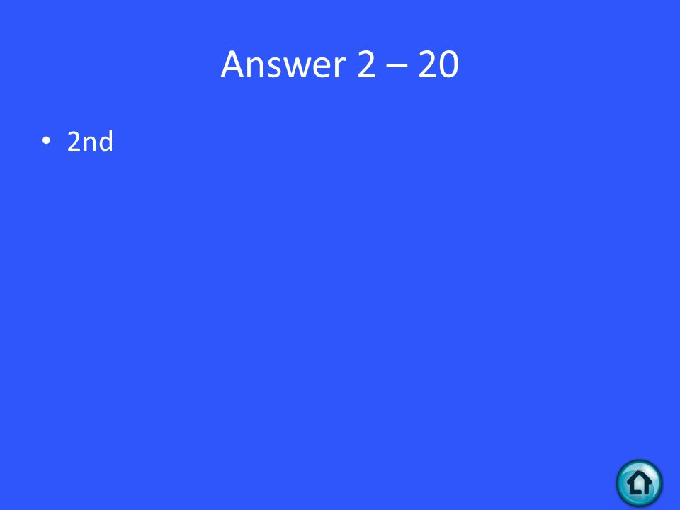 Answer 2 – 20 2nd