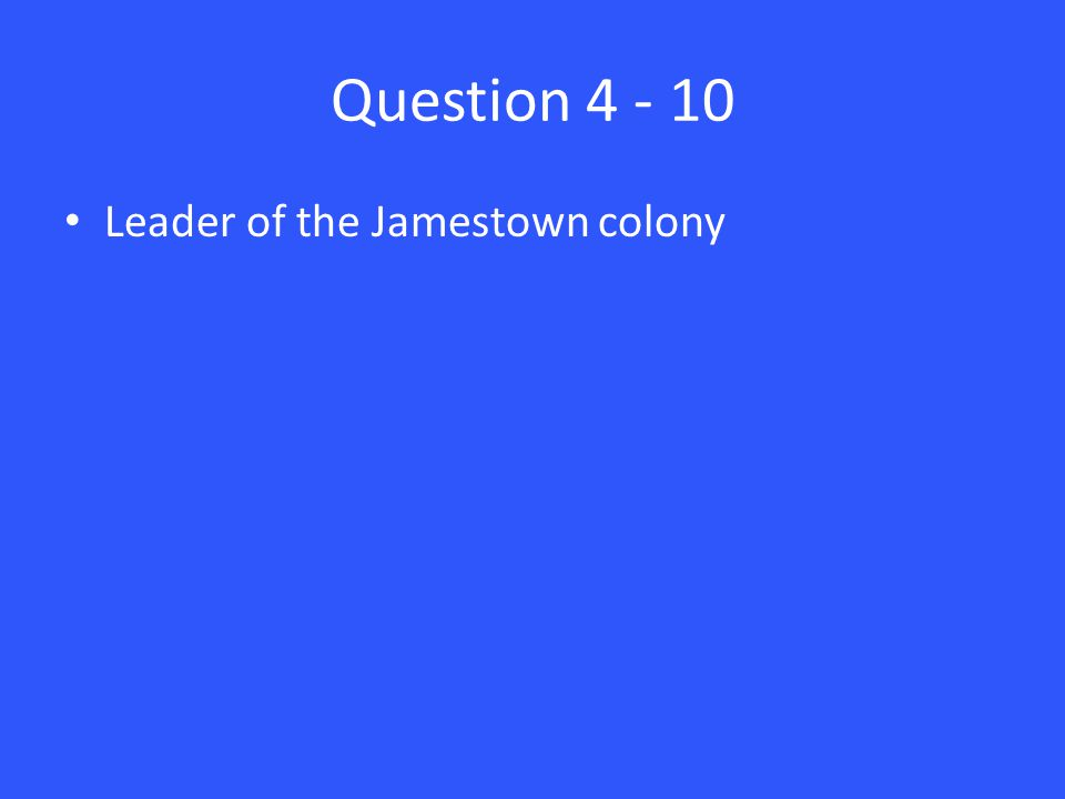 Question Leader of the Jamestown colony